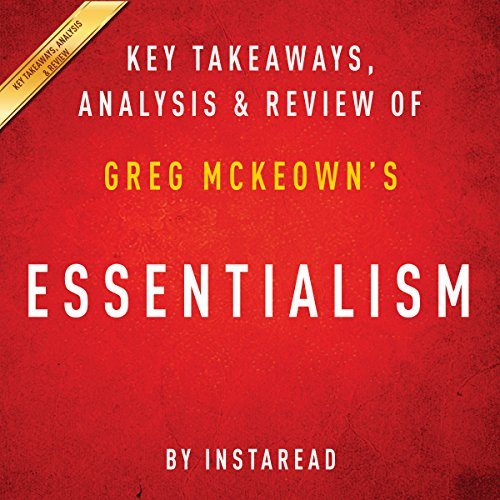 Essentialism: The Disciplined Pursuit of Less,