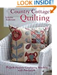 Country Cottage Quilting: Over 20 Qui...