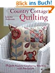 Country Cottage Quilting: 15 Quilt Pr...