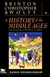 A History of the Middle Ages by Crane Brinton, John Christopher, Robert Wolff