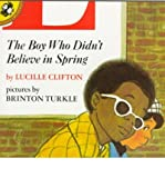 [ { THE BOY WHO DIDNT BELIEVE IN SPRING (UNICORN) (UNICORN PAPERBACK) } ] by Clifton, Lucille (AUTHOR) Aug-15-1992 [ Paperback ]