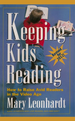 Keeping Kids Reading:  How to Raise Avid Readers in the Video Age