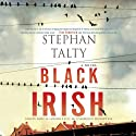 Black Irish: A Novel (       UNABRIDGED) by Stephan Talty Narrated by David H. Lawrence XVII