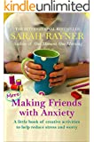 More Making Friends with Anxiety: A little book of creative activities to help reduce stress and worry