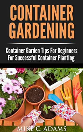 Container gardening container garden tips for beginners for successful container planting a - Container gardening for beginners practical tips ...