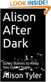 Alison After Dark: Sultry Stories to Keep You Up All Night