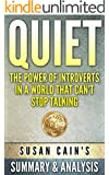 Quiet: The Power of Introverts In a World That Can't Stop Talking by Susan Cain | Summary & Analysis