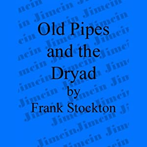 Old Pipes and the Dryad Audiobook