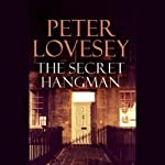 The Secret Hangman (       UNABRIDGED) by Peter Lovesey Narrated by Christopher Scott