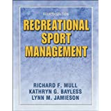 Recreational Sport Management - 4E ~ Richard F. Mull