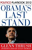 img - for Obama's Last Stand: POLITICO Playbook 2012 (Kindle Single) book / textbook / text book