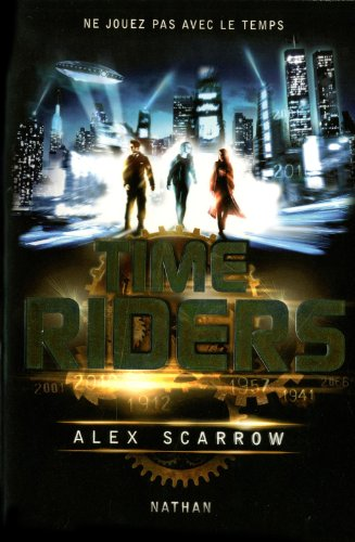 Alex Scarrow, Time Riders Tome 1