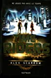 echange, troc Alex Scarrow - Time Riders, Tome 1 :