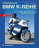 Axel Koenigsbeck Faszination BMW K-Reihe: Alle K-Modelle seit 1983. K 100, K 75: Sämtliche Versionen; K 1, K 1100 RS, K 1100 LT, K 1200 RS. Entwicklung, Technik, Gebrauchtkauf, Spezialumbauten