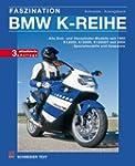 Faszination BMW K-Reihe: Alle Drei- u...
