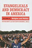 img - for Evangelicals and Democracy in America, Vol. 2: Religion and Politics book / textbook / text book