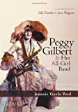img - for Peggy Gilbert & Her All-Girl Band book / textbook / text book