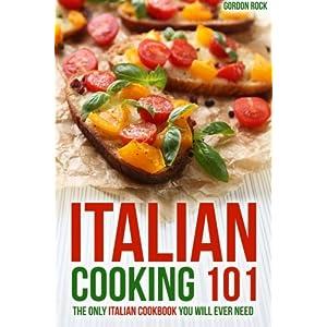 Italian Cooking 101: The Livre en Ligne - Telecharger Ebook