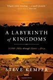 "Steve Kemper, ""Labyrinth of Kingdoms: 10,000 Miles Through Islamic Africa"" (Norton, 2012)"