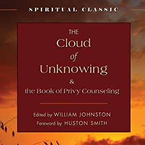 The Cloud of Unknowing: And the Book of Privy Counseling | [William Johnston, S.J. (editor), Huston Smith (foreword)]