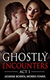 Ghostly Encounters Act 1