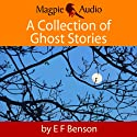 A Collection of Ghost Stories (       UNABRIDGED) by E. F. Benson Narrated by Greg Wagland
