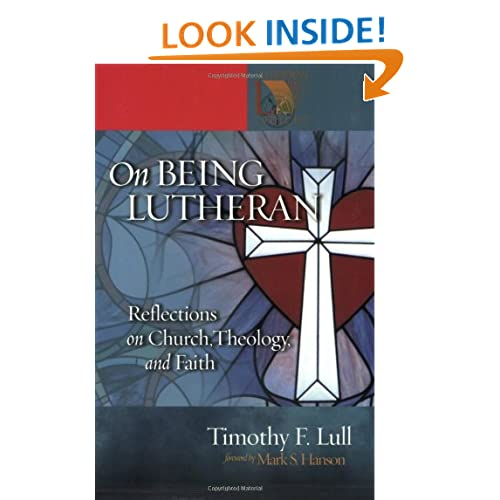 On Being Lutheran: Reflections on Church, Theology, and Faith (Lutheran ...