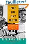 Your Life Isn't for You: A Selfish Pe...