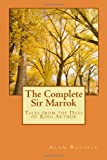 The Complete Sir Marrok: Tales from the Days of King Arthur