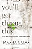 img - for You'll Get Through This: Hope and Help for Your Turbulent Times book / textbook / text book