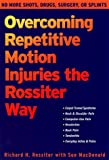 Overcoming Repetitive Motion Injuries the Rossiter Way
