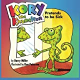 img - for Kory the Khameleon: Pretends to be Sick book / textbook / text book