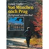 Von M�nchen nach Prag - Zu Fuss und mit dem Rad
