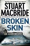 Stuart MacBride Logan McRae (3) - Broken Skin