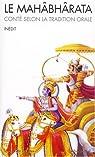 Le Mahâbhârata : Conté selon la tradition orale par Demetrian