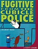 Fugitive from the Cubicle Police (0836221192) by Scott Adams