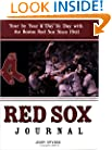 Red Sox Journal: Year by Year and Day by Day with the Boston Red Sox Since 1901