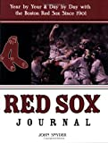 Red Sox Journal: Year by Year and Day by Day with the Boston Red Sox Since 1901 (157860253X) by Snyder, John