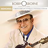 echange, troc Bobby Osborne, Rocky Top X-Press - Memories: Celebrating Bobbys 60th Anniversary