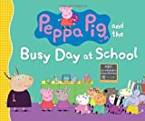 img - for Peppa Pig and the Busy Day at School book / textbook / text book