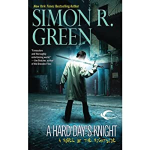 A Hard Day's Knight: Nightside, Book 11 | [Simon R. Green]