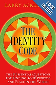 The Identity Code: The 8 Essential Questions for Finding Your Purpose and Place in the Worl