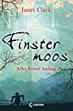Finstermoos - Aller Frevel Anfang: Band 1