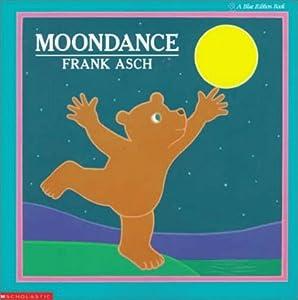 Moondance (Moonbear Books) Frank Asch