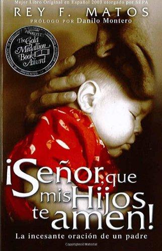 Senor, Que mis Hijos te Amen - Pocket Book: La incesante oracion de un padre (Spanish Edition) PDF