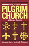 Pilgrim Church: A Popular History of Catholic Christianity (0896223957) by William J. Bausch