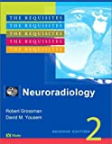 Neuroradiology: The Requisites, 2e (Requisites in Radiology)