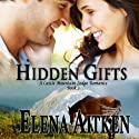 Hidden Gifts: A Castle Mountain Lodge Romance, Book 2 (       UNABRIDGED) by Elena Aitken Narrated by Jennifer Drake Ford