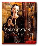 echange, troc Daniel Arasse - L'Annonciation italienne : Une histoire de perspective