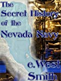 The Secret History of the Nevada Navy (Chronicles of the Nevada Navy)